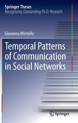 Temporal Patterns of Communication in Social Networks By Miritello, Giovanna